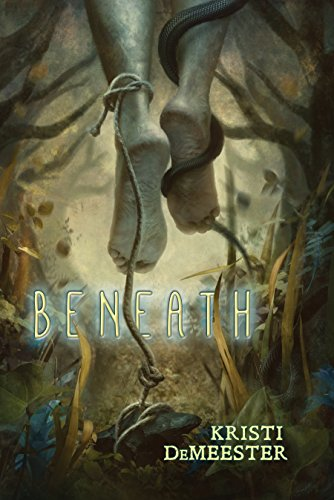 Book Review:  'Beneath' by Kristi DeMeester