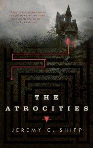 The-Atrocities-by-Jeremy-C.-Shipp