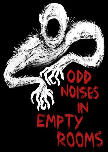 Odd Noises in Empty Rooms