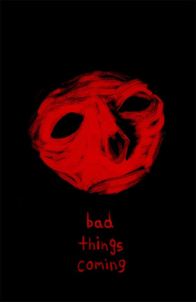 bad things coming
